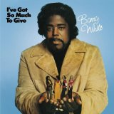 I've Got So Much to Give Lyrics Barry White