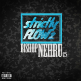 Strictly Flowz (Mixtape) Lyrics Bishop Nehru
