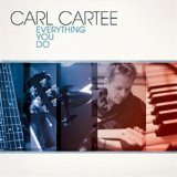 Everything You Do Lyrics Carl Cartee