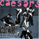 39 Minutesof Bliss Lyrics Ceasars