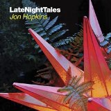 LATE NIGHT TALES: JON HOPKINS Lyrics Jon Hopkins
