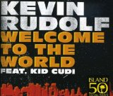 Welcome to the World (Single) Lyrics Kevin Rudolf