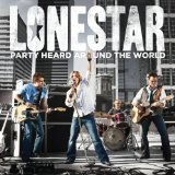 Party Heard Around The World Lyrics Lonestar