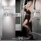 Platinum  Lyrics Miranda Lambert