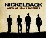 When We Stand Together (Single) Lyrics Nickelback