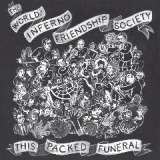 This Packed Funeral Lyrics The World Inferno Friendship Society