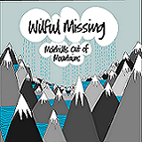 Molehills Out Of Mountains Lyrics Wilful Missing