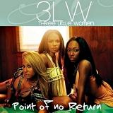 Point Of No Return Lyrics 3LW