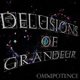 Omnipotence Lyrics Delusions Of Grandeur