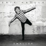 Smaller (Single) Lyrics Erik Hassle