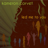 Led Me to You (Single) Lyrics Kameron Corvet