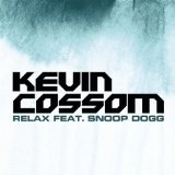Relax (Single) Lyrics Kevin Cossom