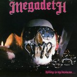 Killing Is My Business... And Business Is Good! Lyrics Megadeth