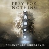 Against All Good and Evil Lyrics Prey For Nothing