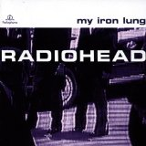 My Iron Lung Lyrics Radiohead
