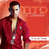 It's My Time Lyrics Tito