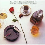 Bill Withers' Greatest Hits Lyrics Withers Bill