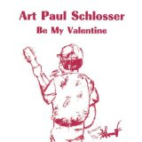 Be My Valentine Lyrics Art Paul Schlosser