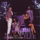 Love Is No Crime Lyrics Bad Boys Blue