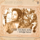 Antebellum Postcards Lyrics Chris Thomas King