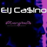 Everytime (Single) Lyrics Elj Casino
