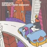 Drawn From Memory Lyrics Embrace