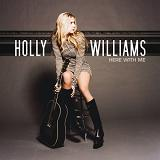 Here With Me Lyrics Holly Williams