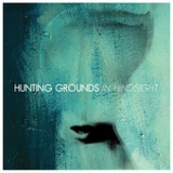 In Hindsight Lyrics Hunting Grounds
