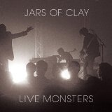 Live Monsters Lyrics Jars Of Clay
