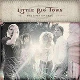The Road to Here Lyrics Little Big Town