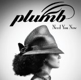 Need You Now Lyrics Plumb