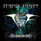 To End It All Lyrics Tempus Fusion