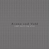 And nothing else Lyrics Atoms and Void
