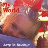 My World Lyrics Barry Lee Hessinger