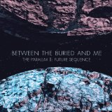 The Parallax II: Future Sequence Lyrics Between The Buried And Me