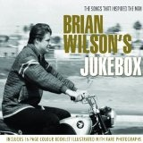 Brian Wilson's Jukebox: The Music That Inspired the Man Lyrics Brian Wilson