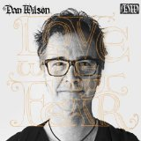 Love Without Fear Lyrics Dan Wilson