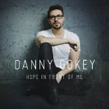 Tell Your Heart to Beat Again Lyrics Danny Gokey