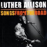 Songs From The Road Lyrics Luther Allison