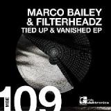 Tied Up and Vanished Lyrics Marco Bailey & Filterheadz