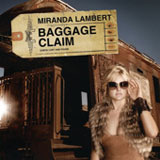 Baggage Claim (Single) Lyrics Miranda Lambert