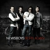 Born Again Lyrics Newsboys