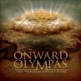 This World Is Not My Home Lyrics Onward To Olympas