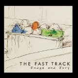 Judge And Jury (EP) Lyrics The Fast Track