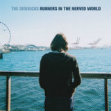 Runners In the Nerved World Lyrics The Sidekicks