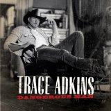 Dangerous Man Lyrics Trace Adkins