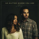 No Matter Where You Are Lyrics Us the Duo