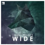 Wide  Lyrics Animal Trainer
