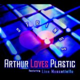 Strings Lyrics Arthur Loves Plastic