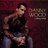 Coming Home Lyrics Danny Wood